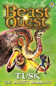 Beast Quest: Tusk the Mighty Mammoth : Series 3 Book 5, Paperback Book