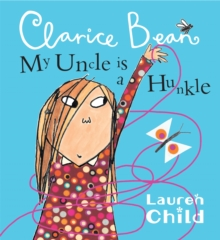 My Uncle Is A Hunkle Says Clarice Bean, Paperback Book