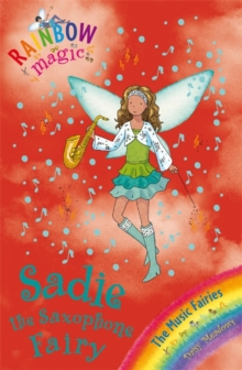 Rainbow Magic: Sadie the Saxophone Fairy : The Music Fairies Book 7, Paperback Book
