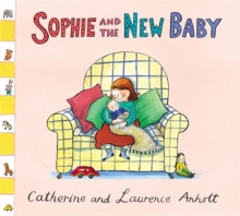 Anholt Family Favourites: Sophie and the New Baby, Paperback Book