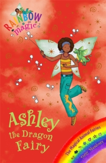 Ashley the Dragon Fairy : The Magical Animal Fairies Book 1, Paperback Book