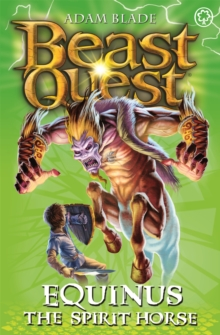 Beast Quest: Equinus the Spirit Horse : Series 4 Book 2, Paperback / softback Book