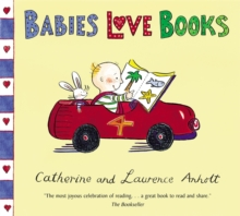 Anholt Family Favourites: Babies Love Books, Paperback Book