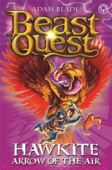 Beast Quest: Hawkite, Arrow of the Air : Series 5 Book 2, Paperback Book