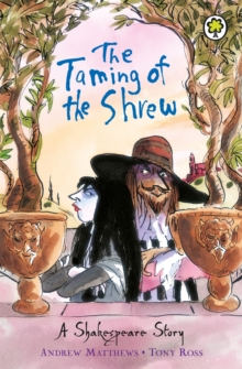 The Taming of the Shrew : Shakespeare Stories for Children, Paperback Book
