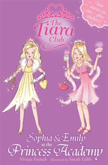 The Tiara Club: Sophia and Emily at the Princess Academy, Paperback Book