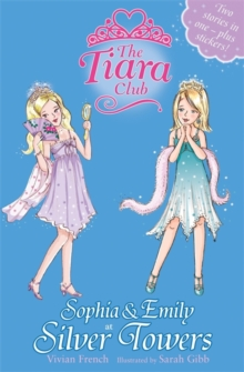The Tiara Club: Sophia and Emily at Silver Towers, Paperback Book