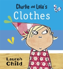 Charlie and Lola's Clothes, Board book Book