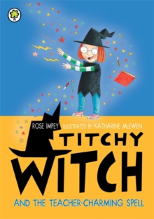 Titchy Witch and the Teacher-charming Spell, Paperback Book