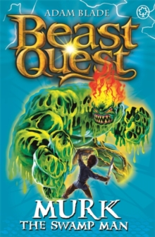 Beast Quest: Murk the Swamp Man : Series 6 Book 4, Paperback / softback Book