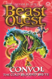 Beast Quest: Convol the Cold-blooded Brute : Series 7 Book 1, Paperback / softback Book