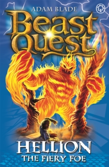 Beast Quest: Hellion the Fiery Foe : Series 7 Book 2, Paperback Book