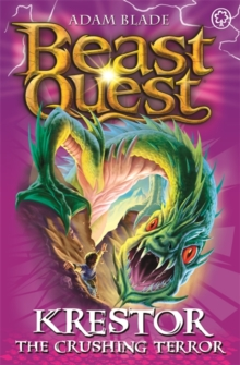 Beast Quest: Krestor the Crushing Terror : Series 7 Book 3, Paperback Book