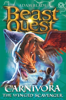 Beast Quest: Carnivora the Winged Scavenger : Series 7 Book 6, Paperback / softback Book
