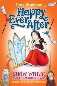 Happy Ever After: Snow White and the Magic Mirror, Paperback / softback Book