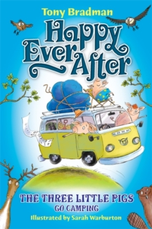 Happy Ever After: The Three Little Pigs Go Camping, Paperback Book