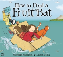 How to Find a Fruitbat, Hardback Book