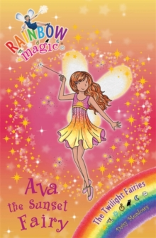 Ava the Sunset Fairy : The Twilight Fairies Book 1, Paperback Book