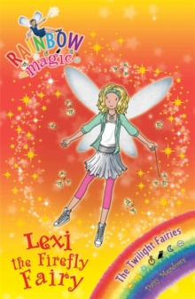 Lexi the Firefly Fairy : The Twilight Fairies Book 2, Paperback Book