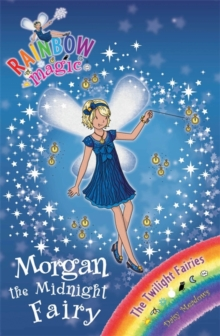 Rainbow Magic: Morgan the Midnight Fairy : The Twilight Fairies Book 4, Paperback Book