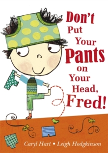 Don't Put Your Pants on Your Head, Fred!, Paperback Book