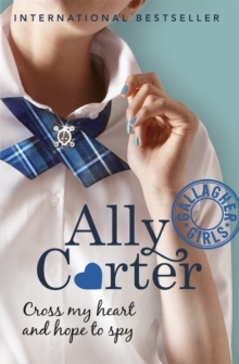 Gallagher Girls: Cross My Heart And Hope To Spy : Book 2, Paperback Book