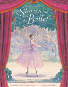 The Orchard Book Of Stories From The Ballet, Hardback Book