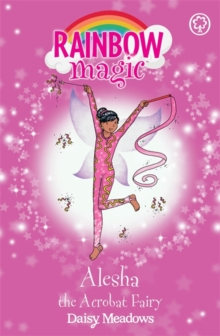 Rainbow Magic: Alesha the Acrobat Fairy : The Showtime Fairies Book 3, Paperback / softback Book
