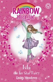 Rainbow Magic: Isla the Ice Star Fairy : The Showtime Fairies Book 6, Paperback Book