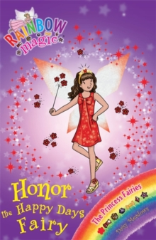 Honor the Happy Days Fairy : The Princess Fairies Book 1, Paperback Book