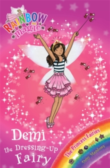 Demi the Dressing-Up Fairy : The Princess Fairies Book 2, Paperback Book