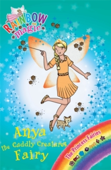 Rainbow Magic: Anya the Cuddly Creatures Fairy : The Princess Fairies Book 3, Paperback Book