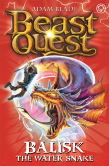 Beast Quest: Balisk the Water Snake : Series 8 Book 1, Paperback Book