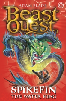 Beast Quest: Spikefin the Water King : Series 9 Book 5, Paperback Book