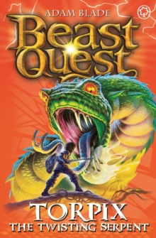 Beast Quest: Torpix the Twisting Serpent : Series 9 Book 6, Paperback / softback Book