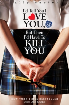 I'd Tell You I Love You, But Then I'd Have To Kill You : Book 1, EPUB eBook