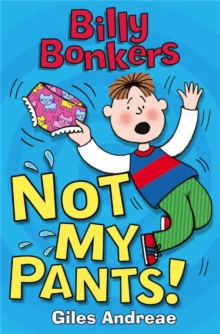 Billy Bonkers: Not My Pants!, Paperback / softback Book