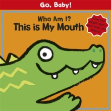 Who am I? This is My Mouth, Board book Book