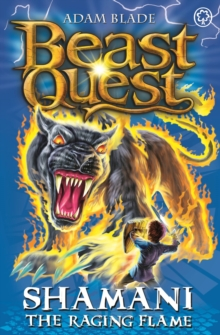 Beast Quest: Shamani the Raging Flame : Series 10 Book 2, Paperback / softback Book