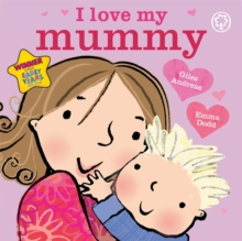 I Love My Mummy Board Book, Board book Book