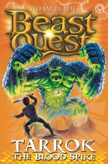 Beast Quest: Tarrok the Blood Spike : Series 11 Book 2, Paperback / softback Book