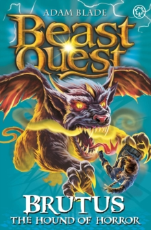 Beast Quest: Brutus the Hound of Horror : Series 11 Book 3, Paperback / softback Book