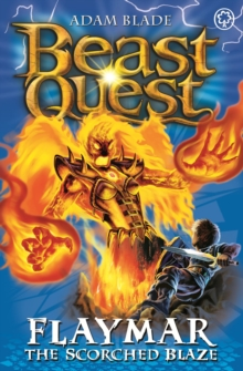 Beast Quest: Flaymar the Scorched Blaze : Series 11 Book 4, Paperback / softback Book