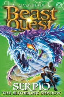 Beast Quest: Serpio the Slithering Shadow : Series 11 Book 5, Paperback / softback Book