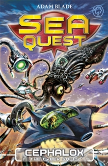 Sea Quest: Cephalox the Cyber Squid : Book 1, Paperback / softback Book
