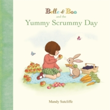 Belle & Boo and the Yummy Scrummy Day, Hardback Book