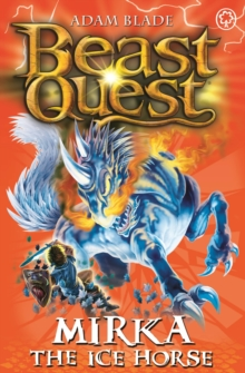 Beast Quest: Mirka the Ice Horse : Series 12 Book 5, Paperback / softback Book