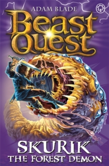 Beast Quest: Skurik the Forest Demon : Series 13 Book 1, Paperback Book