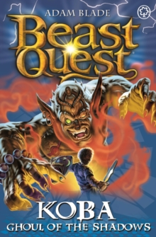 Beast Quest: Koba, Ghoul of the Shadows : Series 13 Book 6, Paperback / softback Book