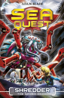 Sea Quest: Shredder the Spider Droid : Book 5, Paperback / softback Book